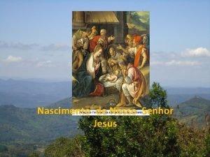Nascimento de Nosso Senhor Jesus Hoje a festa