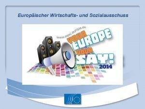 Europischer Wirtschafts und Sozialausschuss Was ist die Europische
