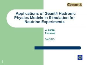 Applications of Geant 4 Hadronic Physics Models in