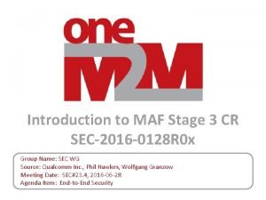 Introduction to MAF Stage 3 CR SEC2016 0128