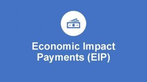 Economic Impact Payments EIP Welcome Economic Impact Payment