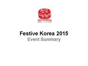 Festive Korea 2015 Event Summary Festive Korea in