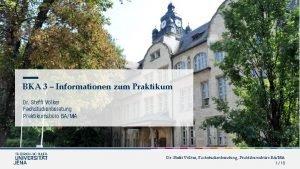 BKA 3 Informationen zum Praktikum Dr Steffi Vlker