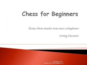 Chess for Beginners Every chess master was once