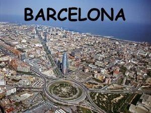 BARCELONA DNDE EST BARCELONA Barcelona est en Catalua