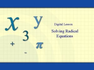 Digital Lesson Solving Radical Equations Equations containing variables
