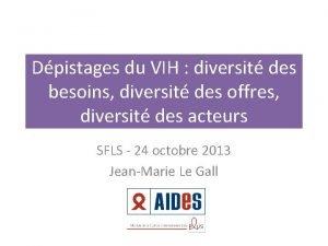 Dpistages du VIH diversit des besoins diversit des