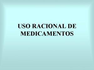 USO RACIONAL DE MEDICAMENTOS Definicin La Organizacin Mundial