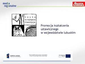 Promocja ksztacenia ustawicznego w wojewdztwie lubuskim Skd wzi