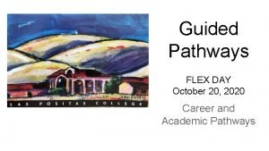 Guided Pathways FLEX DAY October 20 2020 Career