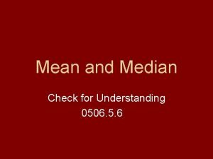 Mean and Median Check for Understanding 0506 5