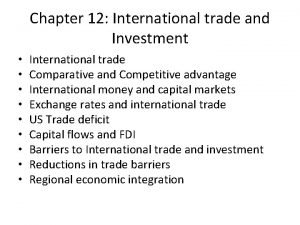 Chapter 12 International trade and Investment International trade