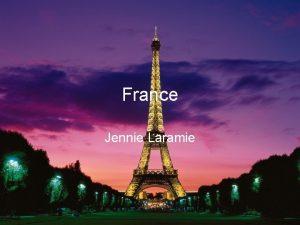 France Jennie Laramie Famous Cities in France Paris
