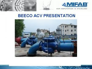 BEECO ACV PRESENTATION Main Applications Level Control Flow