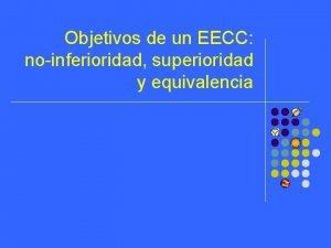 Objetivos de un EECC noinferioridad superioridad y equivalencia