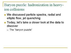 Baryon puzzle hadronization in heavyion collisions n n