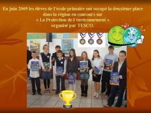 En juin 2009 les lves de lcole primaire