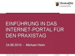 EINFHRUNG IN DAS INTERNETPORTAL FR DEN PRAXISTAG 24