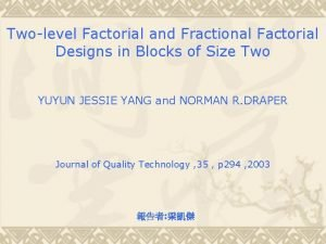 Twolevel Factorial and Fractional Factorial Designs in Blocks