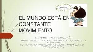 traslacin EL MUNDO EST EN CONSTANTE MOVIMIENTO DE
