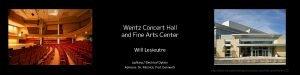 Wentz Concert Hall and Fine Arts Center Will