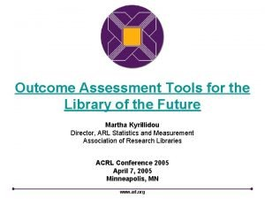 Outcome Assessment Tools for the Library of the