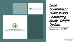 Local Government Public Works Contracting Study CPARB Update