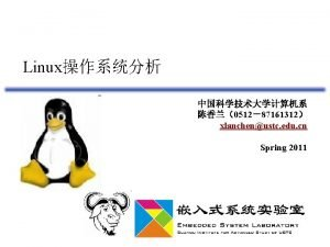 Linux 051287161312 xlanchenustc edu cn Spring 2011 Linux