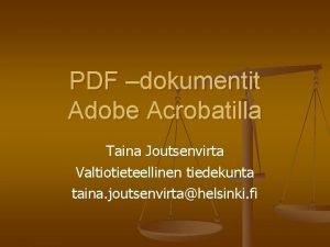 PDF dokumentit Adobe Acrobatilla Taina Joutsenvirta Valtiotieteellinen tiedekunta