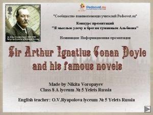 Contents Sir Arthur Conan Doyle Biography Sir Arthur