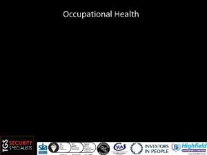Occupational Health Module 14 Occupational health Concerned with