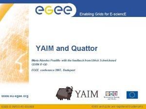 Enabling Grids for Escienc E YAIM and Quattor