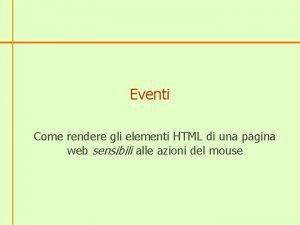 Eventi Come rendere gli elementi HTML di una