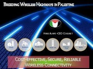 BREEDING WIRELESS HIGHWAYS IN PALESTINE HANI ALAMI CEO