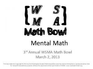 Mental Math 3 rd Annual WSMA Math Bowl