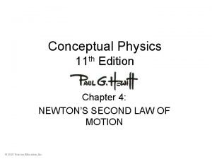 Conceptual Physics 11 th Edition Chapter 4 NEWTONS