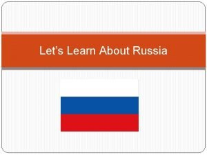 Lets Learn About Russia Where is Russia Map