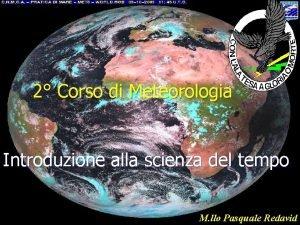 2 Corso di Meteorologia Introduzione alla scienza del