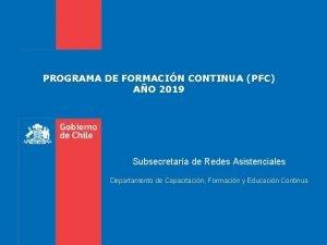 PROGRAMA DE FORMACIN CONTINUA PFC AO 2019 Subsecretara