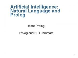 Artificial Intelligence Natural Language and Prolog More Prolog