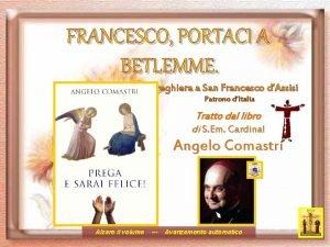 FRANCESCO PORTACI A BETLEMME Preghiera a San Francesco