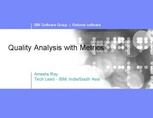 IBM Software Group Rational software Quality Analysis with