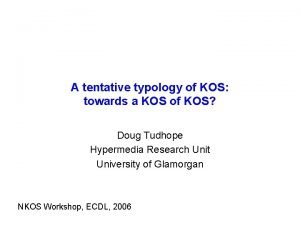 A tentative typology of KOS towards a KOS