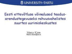 Eesti ettevtluse vimalused teadusarendustegevuseks rahvusvahelistes suurtes uurimiskeskustes Marco