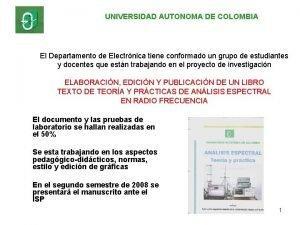 UNIVERSIDAD AUTONOMA DE COLOMBIA El Departamento de Electrnica