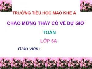 TRNG TIU HC MO KH A CHO MNG