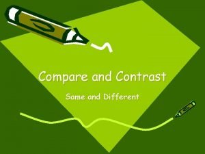 Compare and Contrast Same and Different Compare vtell