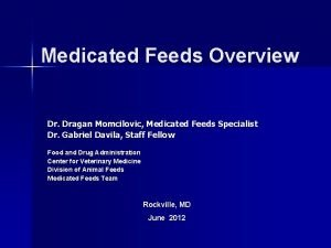 Medicated Feeds Overview Dr Dragan Momcilovic Medicated Feeds