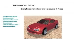 Maintenance dun vhicule Exemples de moments de forces