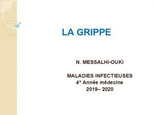 LA GRIPPE N MESSALHIOUKI MALADIES INFECTIEUSES 4 Anne